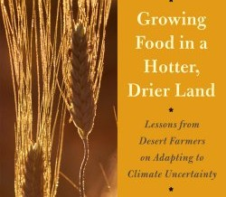 Praise for Growing Food in a Hotter, Drier Land