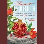 Desert Terroir, Exploring the Unique Flavors and Sundry Places of the Borderlands