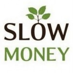 Slow Money's Pivotal Role in the Next Stage of the Local Food Movement