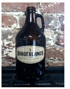 The Borderlands Brewing Company Growler. A growler is that which carries fresh beer from a brewery to your house. At Borderlands Brewing Company in Tucson, it's $10 to buy the growler and $10 to fill it. Or $18 if you do both at the same time. Credit: Borderlands Brewing Company.