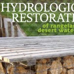 Hydrological Restoration of Rangeland and Desert Watersheds